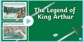 The Legend of King Arthur PowerPoint - King, Arthur, story, legend, Merlin, Camelot, knights, Guinevere, Lancelot, Excalibur,Welsh