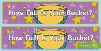 How Full Is Your Bucket? Display Banner - Bucket Dipper, Bucket Filler, Classroom Management, Display