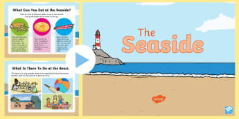 KS1 The Seaside Information PowerPoint - coast, beach, sea, water, coastal, summer, holiday, facts