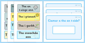 Scottish Gaelic Weather Display - Scottish Gaelic Weather Display, weather, display, gaelic, Gaelic, Scottish, Scotland, Gaels, Celtic, language, old, season, weather, rain, sunshin, sun, cloudy, rainy, how is the weather, how's the weather, today