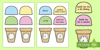 Telling the Time Ice Cream Cone Word and Picture Matching Activity Sheet Gaeilge - The time,o'clock, quarter past, half past, quarter to, ice cream, matching, games, An t-am, am, a c