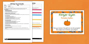 EYFS Pumpkin Spikes Finger Gym Plan and Pumpkin Prompt Card Pack - motor skills, activity, class, information, fine motor, pencil control, pd, physical development