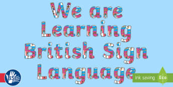 We are Learning British Sign Language (BSL) Display Lettering - deaf, hearing, signing, fingerspelling