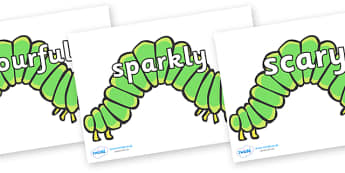 Wow Words on Hungry Caterpillars to Support Teaching on The Very Hungry Caterpillar - Wow words, adjectives, VCOP, describing, Wow, display, poster, wow display, tasty, scary, ugly, beautiful, colourful sharp, bouncy