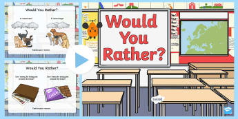 LKS2 The Big End of the Year Would You Rather ...? Quiz PowerPoint Game - reasoning, questions, year 3, year 4, teams