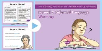 Y6 Formal and Informal Language Warm-Up PowerPoint - subjunctive verb, sentences, quick quiz, synonyms, description