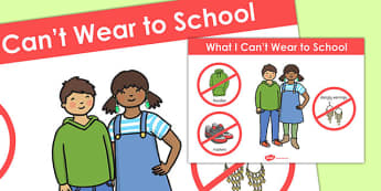 What I Cant Wear to School Poster - school, wear, poster, clothes
