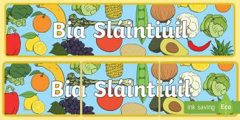 Healthy Eating Display Banner Gaeilge - gaeilge, irish, bia, food, healthy eating, bia sláintiúil, fruit, vegetables, torthaí, glasraí,,