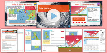 Weather and Climate: Depressions Lesson Pack - Weather, Depressions, Low Pressure, Fronts, Warm Front, Cold Front, Warm Sector,
