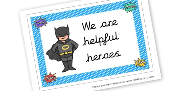 We Are Helpful Heroes Hero Display Sign - Classroom Signs & Label Primary Resources, labels, posters, rules