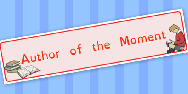 Author of the Moment - display lettering - Reading Area Primary Resources, signs, area, zones, banner, poster