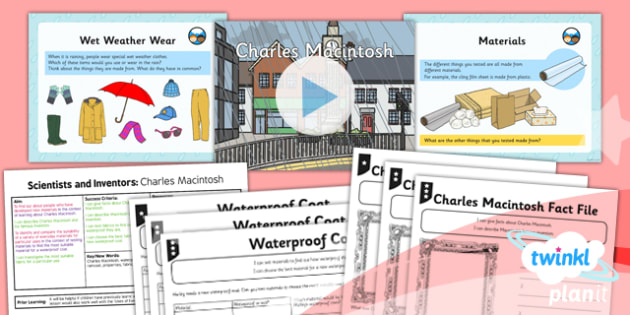 PlanIt - Science Year 2 - Scientists and Inventors Lesson 4: Charles Macintosh Lesson Pack - waterproof, properties, materials, rain, coat