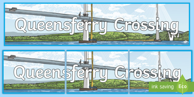 Queensferry Crossing Display Banner - Scottish Landmarks, CfE, Queensferry Crossing, Bridges, STEM, Engineering, technology, design, trans