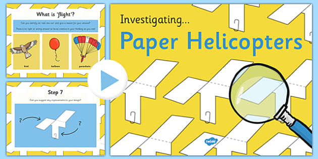 Investigating Paper Helicopters Presentation - Air resistance, gravity, spinner, rotor blades,  flying, science, make, home education, parents, powerpoint, ppt