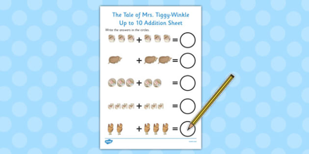 The Tale of Mrs Tiggy Winkle Up to 10 Addition Sheet - mrs tiggy winkle, addition