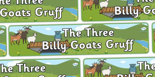The Three Billy Goats Gruff Display Banner - Three Billy Goats Gruff, display banner, A4, display, traditional tales, tale, fairy tale, goat, billy goat, troll, sweet grass, bridge
