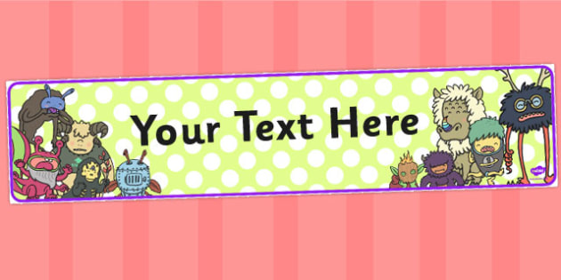 Monster Themed Editable Display Banner - display, banner, monster