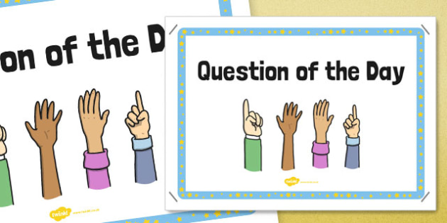 Question of the Day Poster - question, day, poster, display