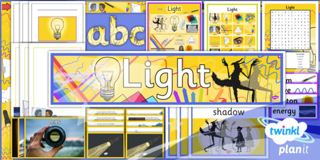 PlanIt - Science Year 6 - Light Unit Additional Resources - planit