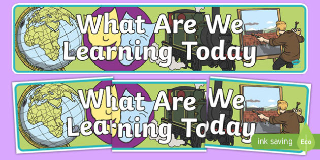 'What We Are Learning Today' Display Banner - KS1, display banner, learning banner, WILF, WALT