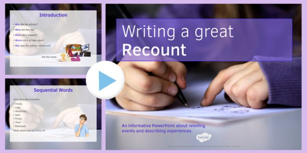 Writing a Recount PowerPoint - writing, recount, powerpoint, presentation