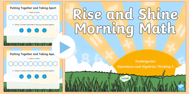 Rise and Shine Kindergarten Morning Math Operations and Algebraic Thinking 5 PowerPoint - Morning Work, Kindergarten Math, Operations and Algebraic Thinking, Putting Together, Taking Apart
