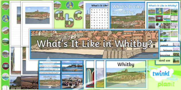 Geography: What's It Like in Whitby? Year 4 Additional Resources