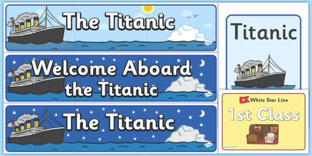 The Titanic Display Pack - the titanic, display pack, display banner, display photos, resource pack, display lettering, resources, classroom display