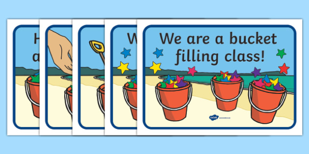 Have You Filled a Bucket Today Display Posters - have you filled a bucket today, filling buckets, Carol McCloud, display, poster, sign, banner, happyness, children