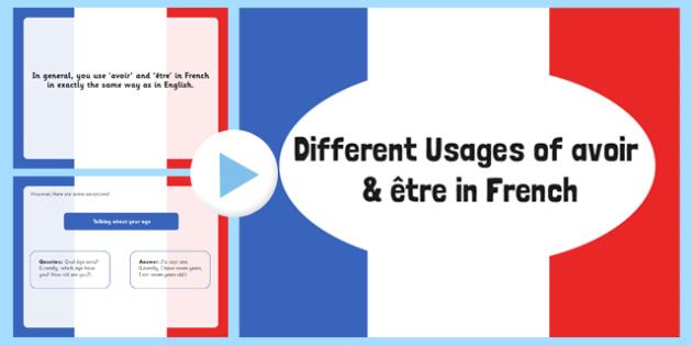 Différentes utilisation d'être et avoir en français - different, uses, avoir, étre, to have, to be, powerpoint, french