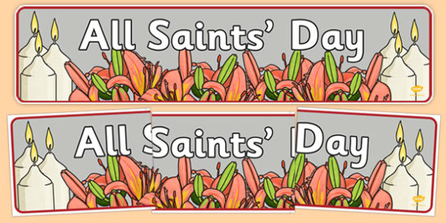 All Saint's Day Display Banner - all saints day, display banner, display, banner, saint, all saints