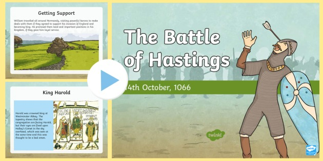 The Battle of Hastings PowerPoint - battle of hastings, history, norman, conquests, william the conqueror, 1066, king harold