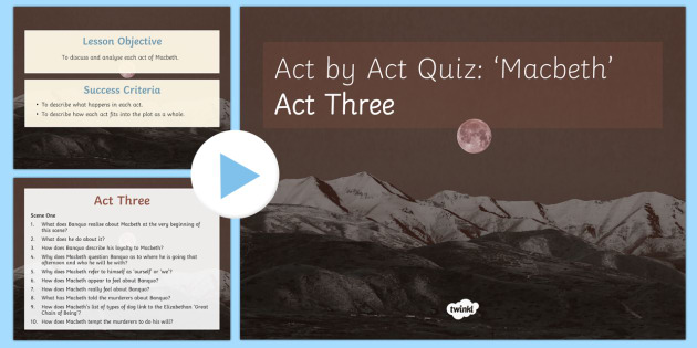 macbeth questions act iii Act iv macbeth, disturbed, visits the three witches once more and asks them to reveal the truth of their prophecies to him to answer his questions, they summon.
