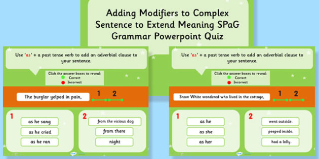 Adding Modifiers to Complex Sentence to Extend Meaning SPaG Quiz