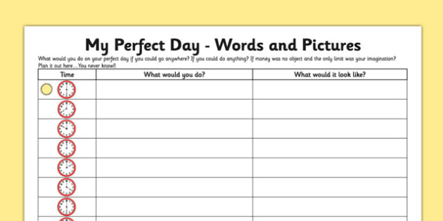 My Perfect Day Activity Sheet Words and Pictures - Thinking skills, perfect day, time, digital, analogue, worksheet