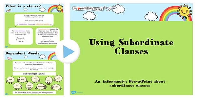 Using Subordinate Clause Teaching PowerPoint - subordinate, teach