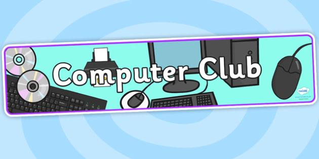 Computer Club Display Banner - computer club, display banner, display, banner, banner for display, display header, header, header for display, computer