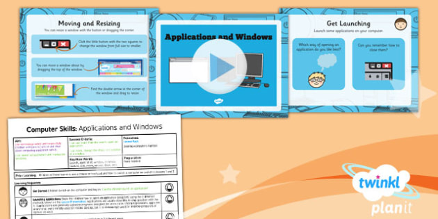 PlanIt - Computing Year 1 - Computer Skills Lesson 3: Applications and Windows Lesson Pack