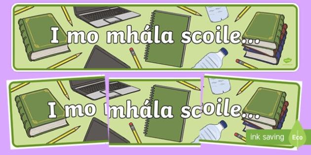 I mo Mhála Scoile Display Banner Gaeilge - I mo Mhála Scoile, display banner, display, banner, gaeilge, roi, republic of ireland