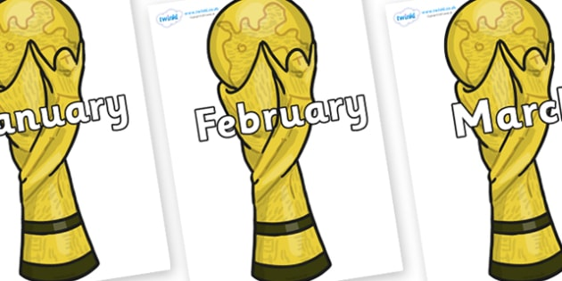 Months of the Year on World Cup Trophy - Months of the Year, Months poster, Months display, display, poster, frieze, Months, month, January, February, March, April, May, June, July, August, September