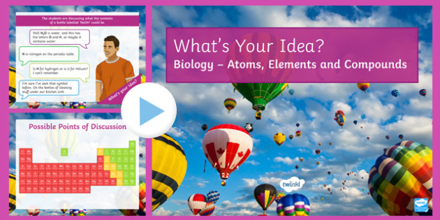 KS3 Atoms, Elements and Compounds What's Your Idea? PowerPoint