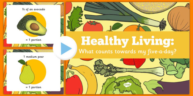 What Counts Towards My 5-a-Day PowerPoint - fruit, veg, health