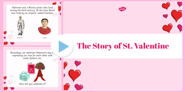 The Story of St Valentine PowerPoint - powerpoint, power point, interactive, powerpoint presentation, valentine powerpoint, valentines day powerpoint, story of valentines day powerpoint, story of st valentine, presentation, slide show, slides, discus
