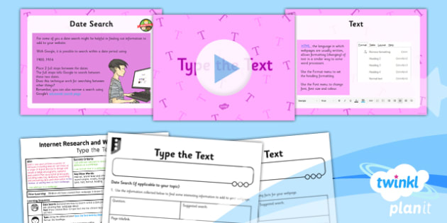 Computing: Internet Research and Webpage Design: Type the Text Year 5 Lesson Pack 3