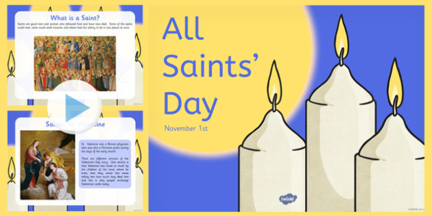 All Saints' Day Information PowerPoint - presentation, religion, st., re, studies, education, whole class, assembly, information, data, facts, ks1, ks2, key stage 2,