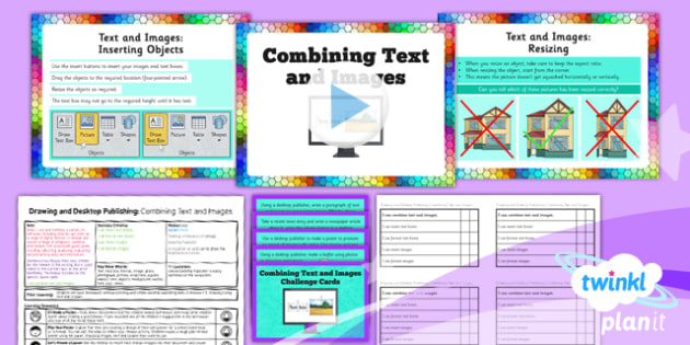 PlanIt - Computing Year 3 - Drawing and Desktop Publishing Lesson 5: Combining Text and Images Lesson Pack - Posters, Desktop Publishing, Drawing