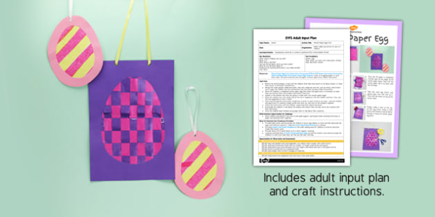 Woven Paper Egg Craft EYFS Adult Input Plan And Craft Pack - adult led