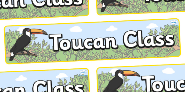 Toucan Themed Classroom Display Banner - Themed banner, banner, display banner, Classroom labels, Area labels, Poster, Display, Areas