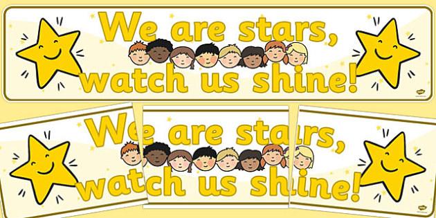We Are Stars Watch Us Shine Display Banner - stars, banner