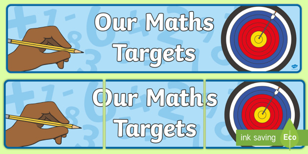 Our Maths Targets Display Banner - Maths target, math, display banner, display, our targets, aims, goals, maths targets, literacy targets, class targets, class goals